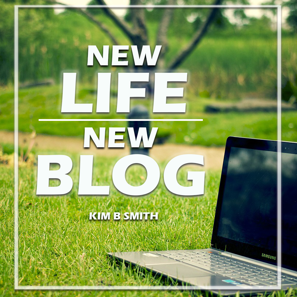 Welcome to the New Kim B Smith Blog!