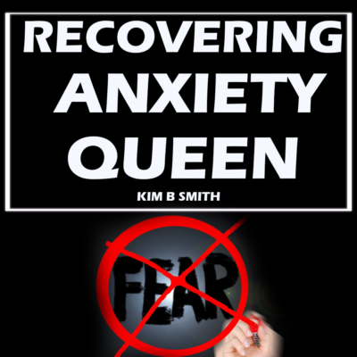 I am a Recovering Anxiety Queen