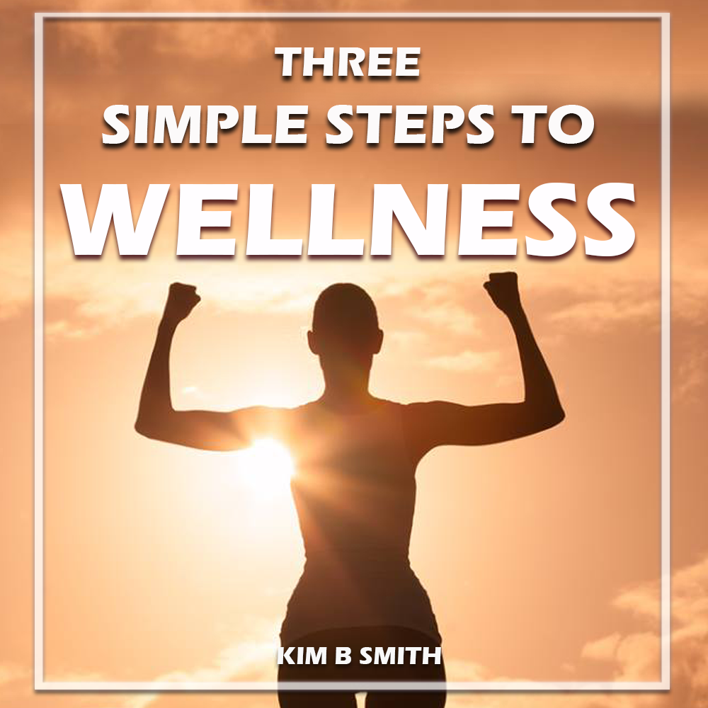 Three Simple Steps to Enhance your Wellness!