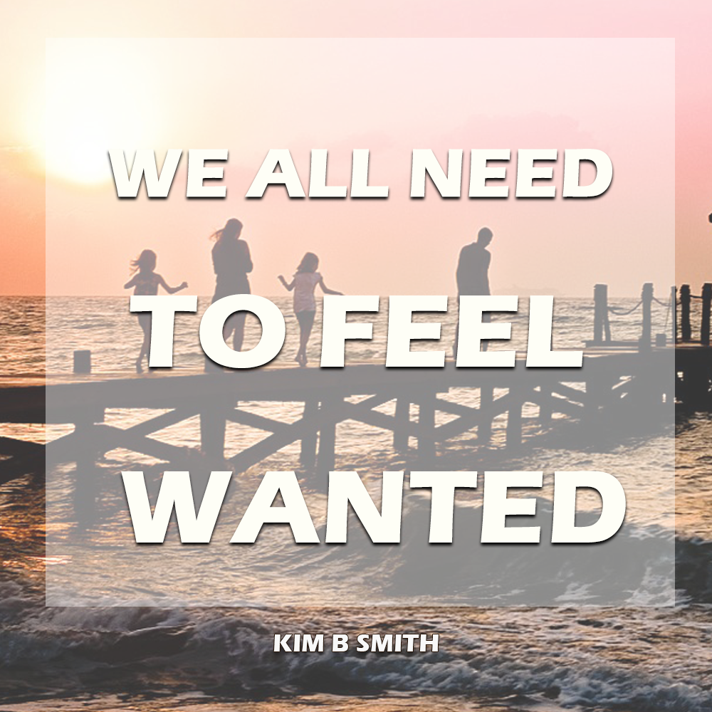 We All Want to Belong and Feel Wanted