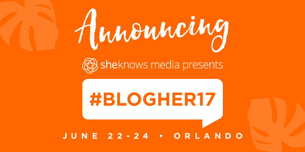 BlogHer17 Conference & More!