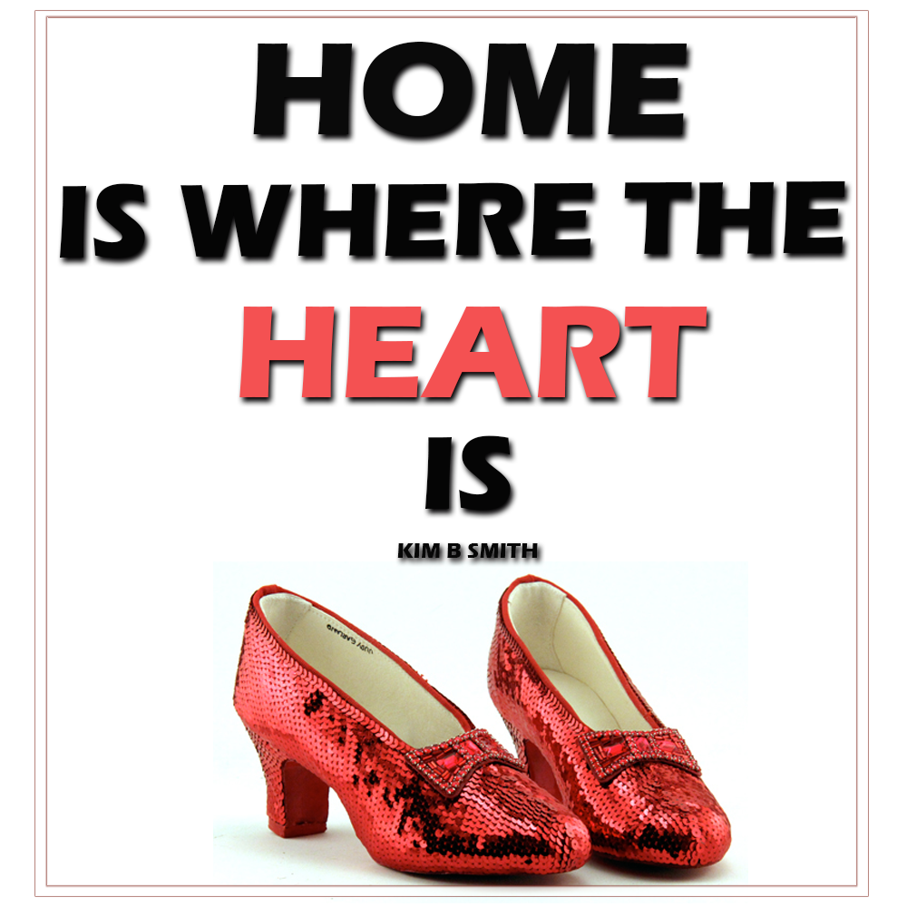 HOME, Is Where The Heart Is