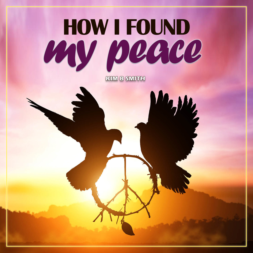 How I Found my Peace