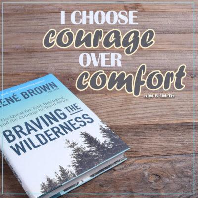 Courage over Comfort?