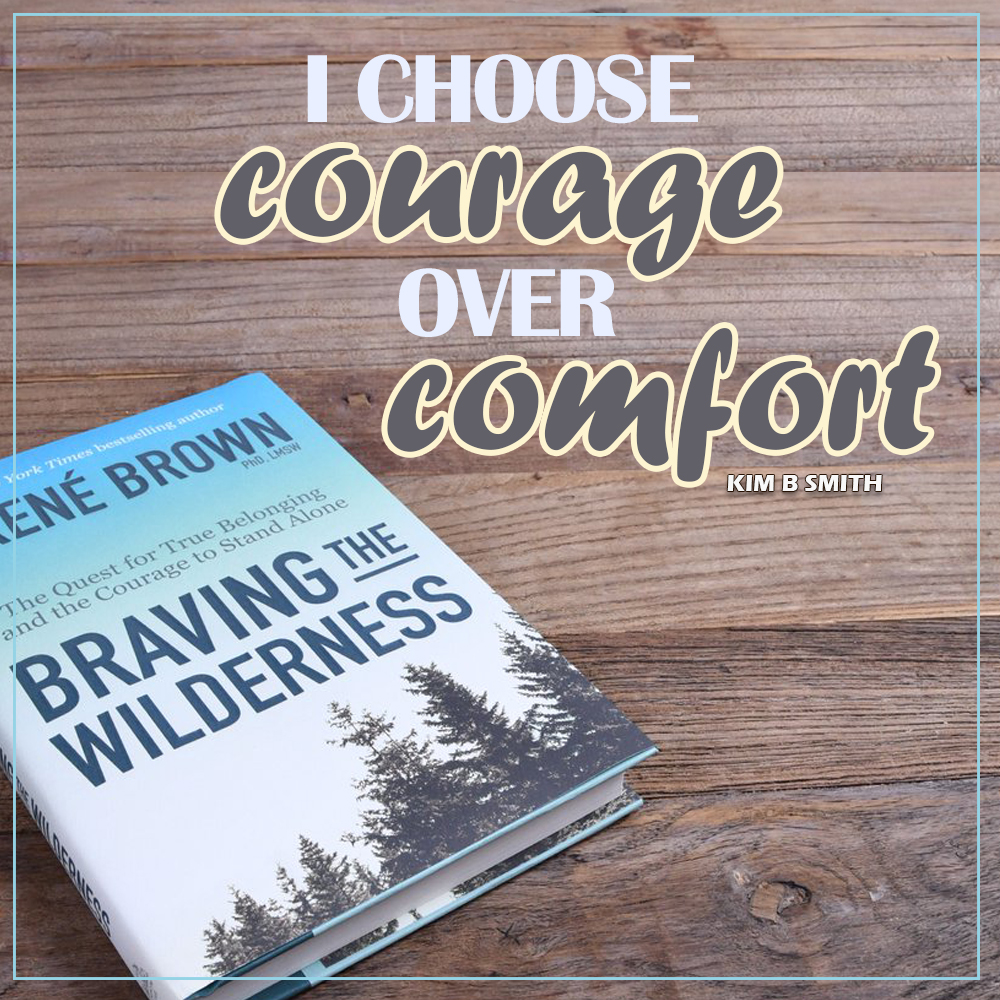 Courage over Comfort?