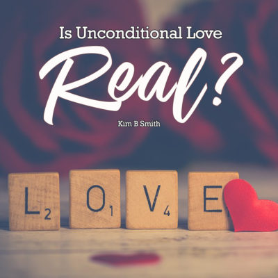 Love Unconditional Love…REALLY?