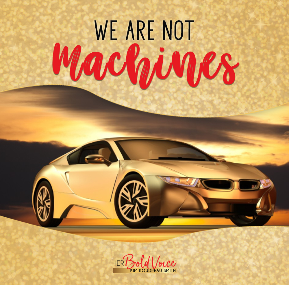 We are NOT machines!