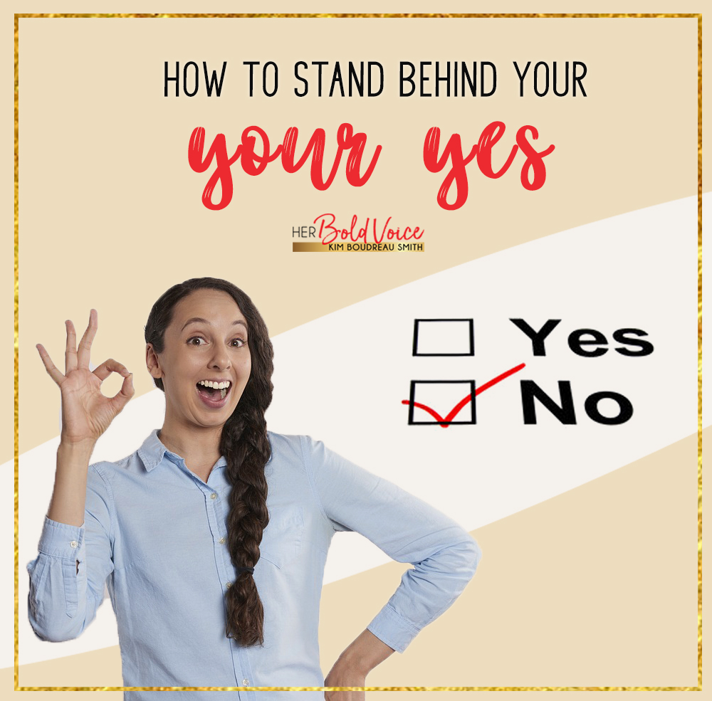 3 Ways to Stand Behind Your Yes